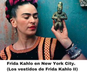 Frida Kahlo en New york City, Los vestido de Frida Kahlo II