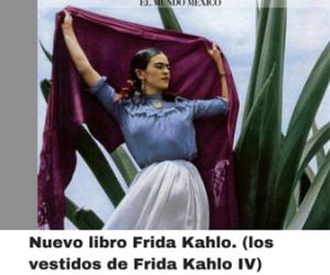 Nuevo libro Frida Kahlo. (Los vestidos de Frida Kahlo IV)
