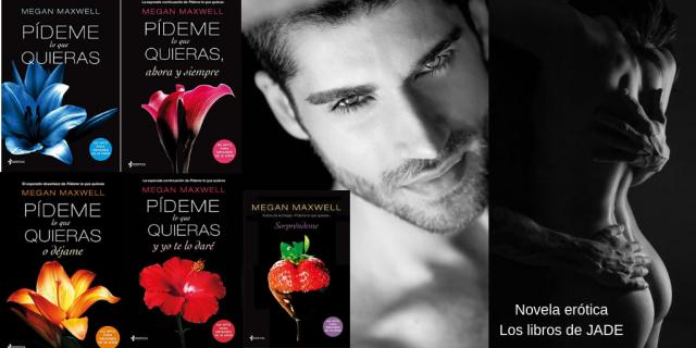 Pídeme Lo Que Quieras Megan Maxwell 1 Al 5 Novela Erótica Los Más Vendidos En Literatura Erótica Los Libros De Jade