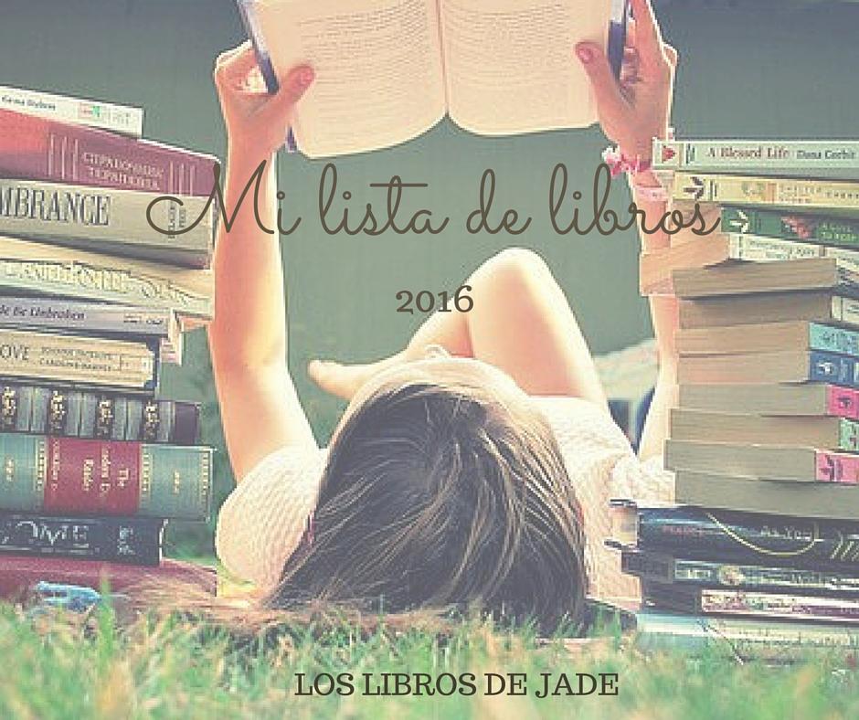 Mi Lista 2016 Literatura Romántica Erótica Chick Lit Y New Adult Próximos Lanzamientos Los Libros De Jade