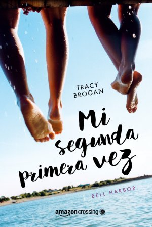 Mi segunda primera vez de Tracy Brogan (amazon)