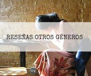 RESEÑAS OTROS GÉNEROS