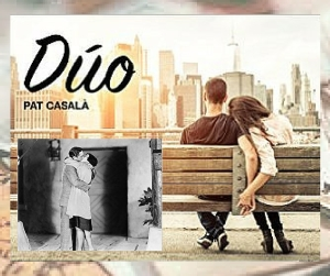 Dúo de Pat Casalá Blog