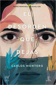 El desorden que dejas de Carlos Montero