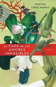 La casa de los amores imposibles de Cristina López Barrios