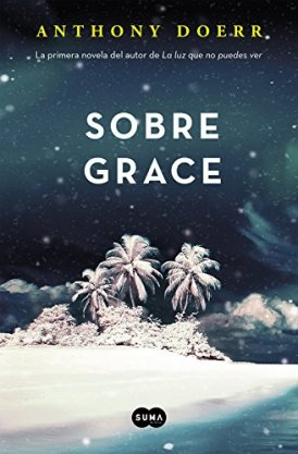 Sobre grace. Anthony Doerr