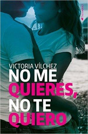 No me quieres no te quiero Victoria Vilchez