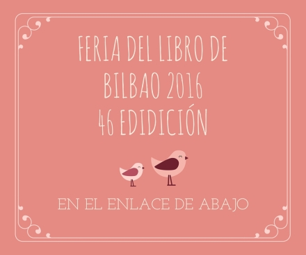 FERIA DEL LIBRO DE BILBAO 201646 EDIDICIÓN