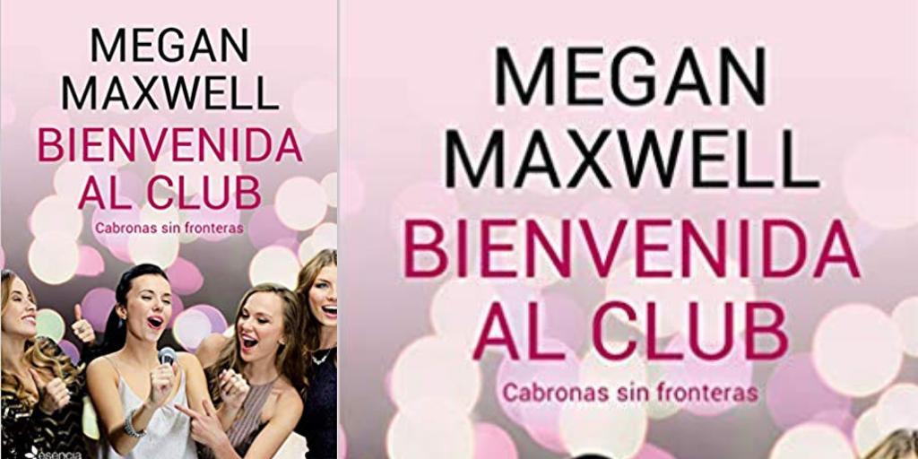 Bienvenida al club. Nuevo libro de Megan Maxwell 2019